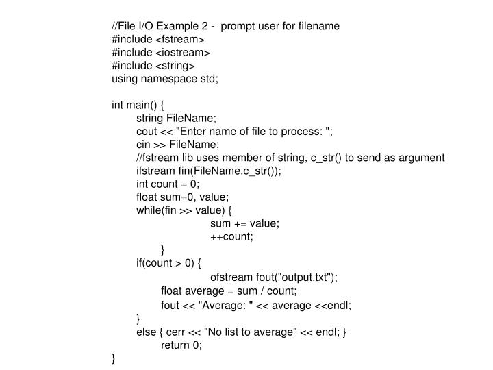 //File I/O Example 2 -  prompt user for filename