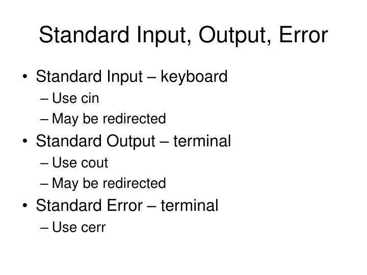 Standard Input, Output, Error