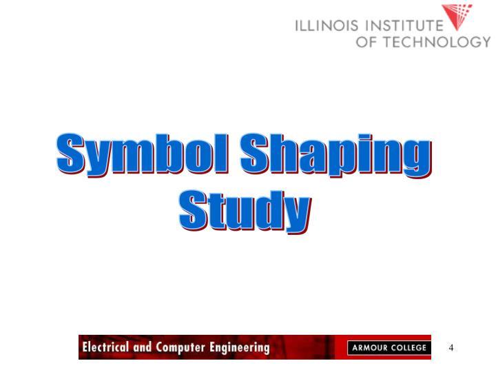 Symbol Shaping