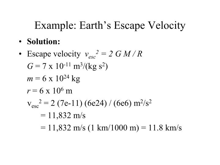 Example: Earth's Escape Velocity