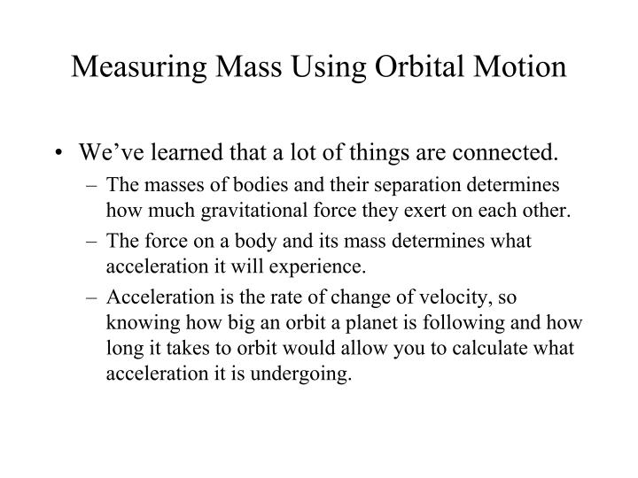 Measuring Mass Using Orbital Motion