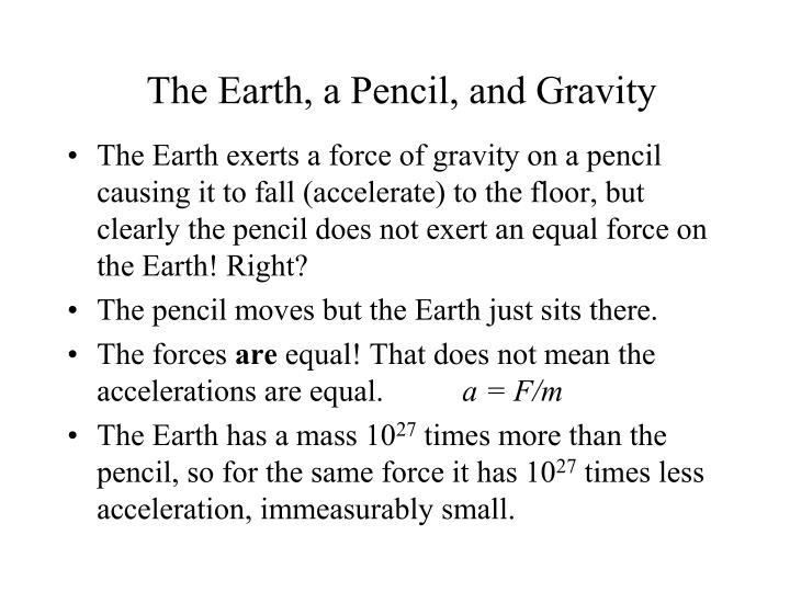 The Earth, a Pencil, and Gravity