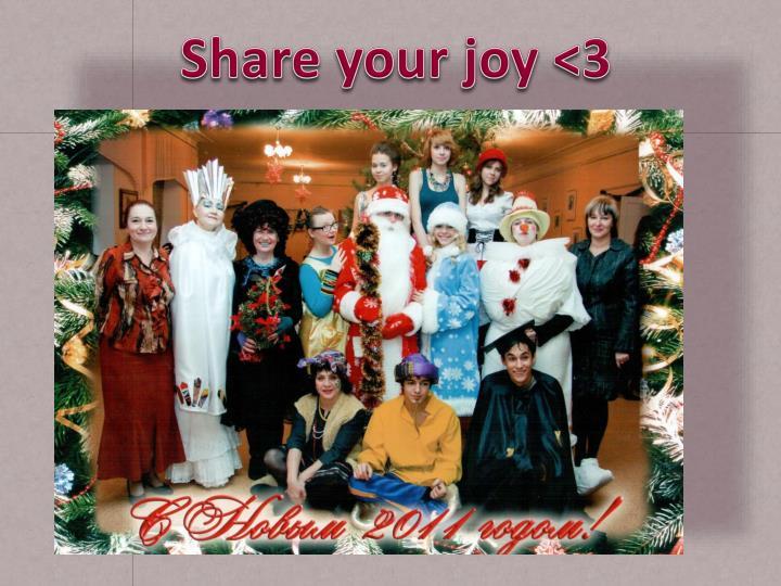 Share your joy <3