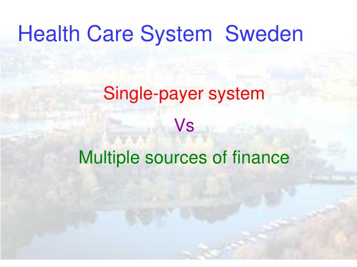 Health Care System  Sweden