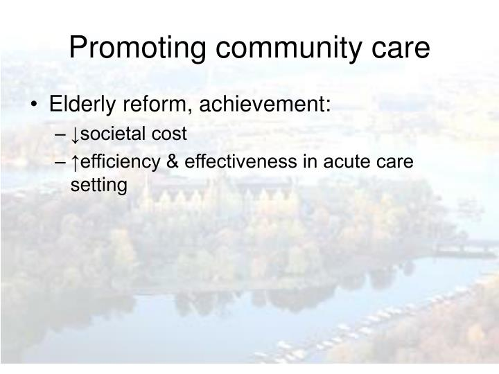 Promoting community care
