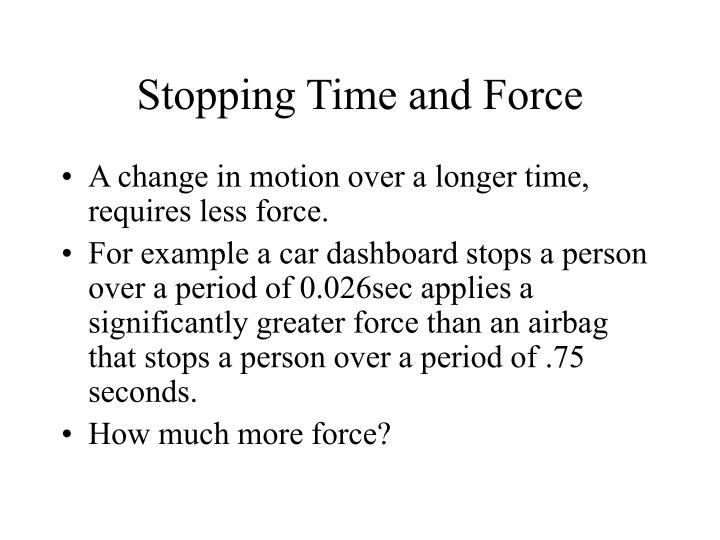 Stopping Time and Force