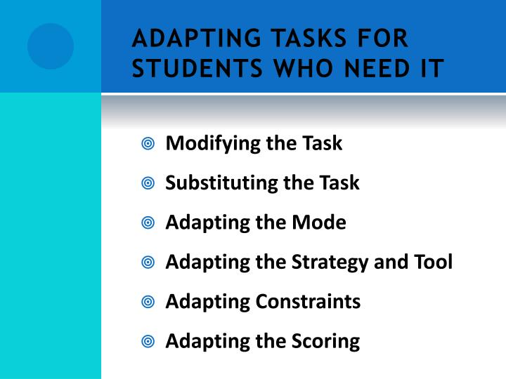 ADAPTING TASKS FOR STUDENTS WHO NEED IT
