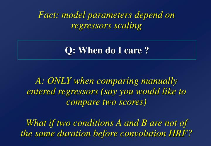 Fact: model parameters depend on regressors scaling
