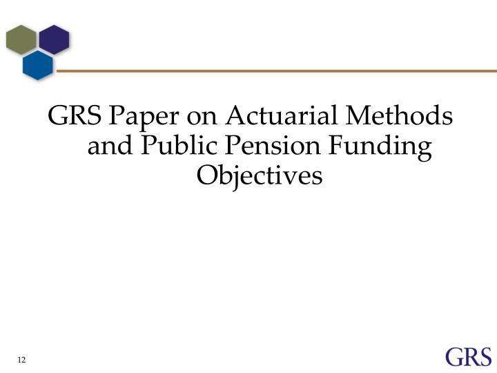 GRS Paper on Actuarial Methods and Public Pension Funding Objectives