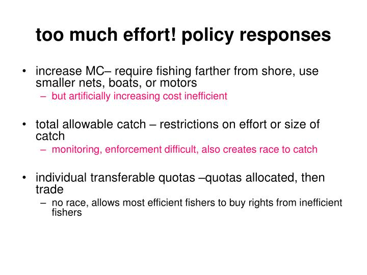 too much effort! policy responses