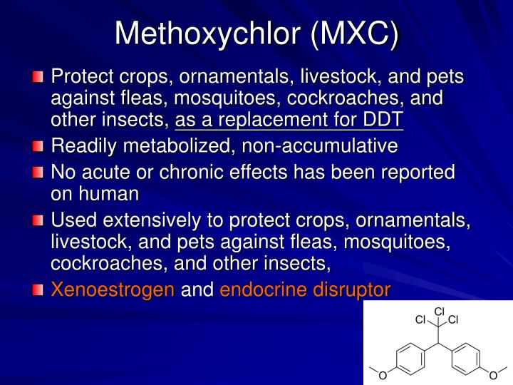 Methoxychlor (MXC)