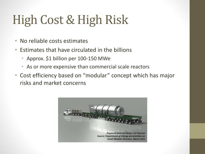 High Cost & High Risk