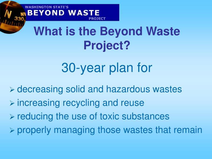 What is the Beyond Waste Project?