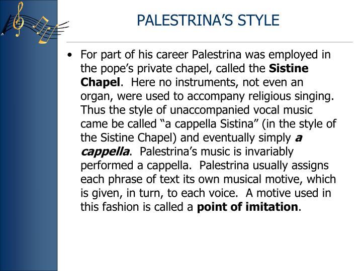 PALESTRINA'S STYLE