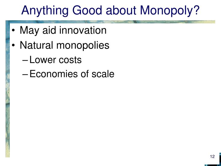 Anything Good about Monopoly?
