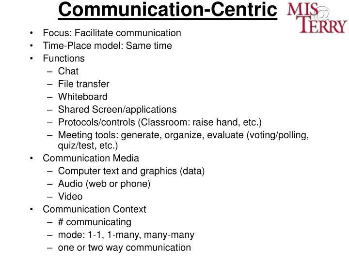 Communication-Centric