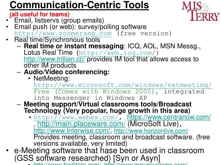 Communication-Centric Tools