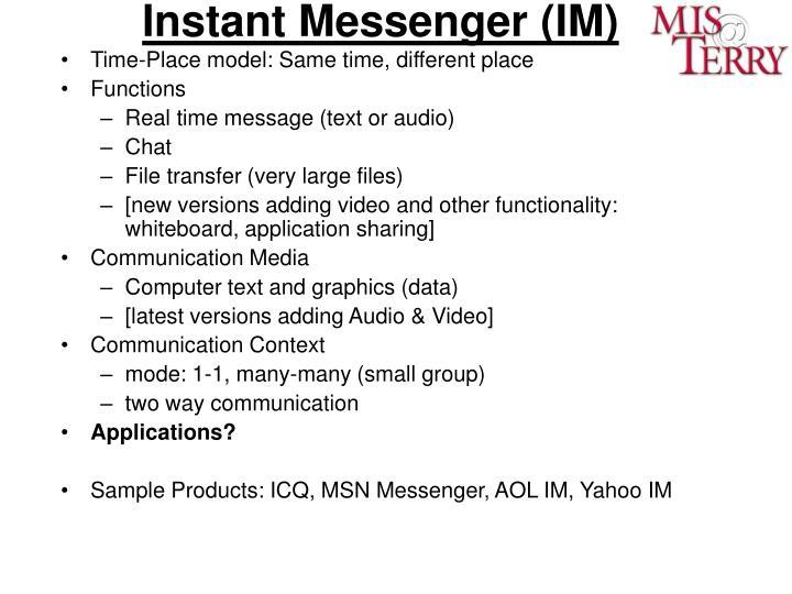 Instant Messenger (IM)