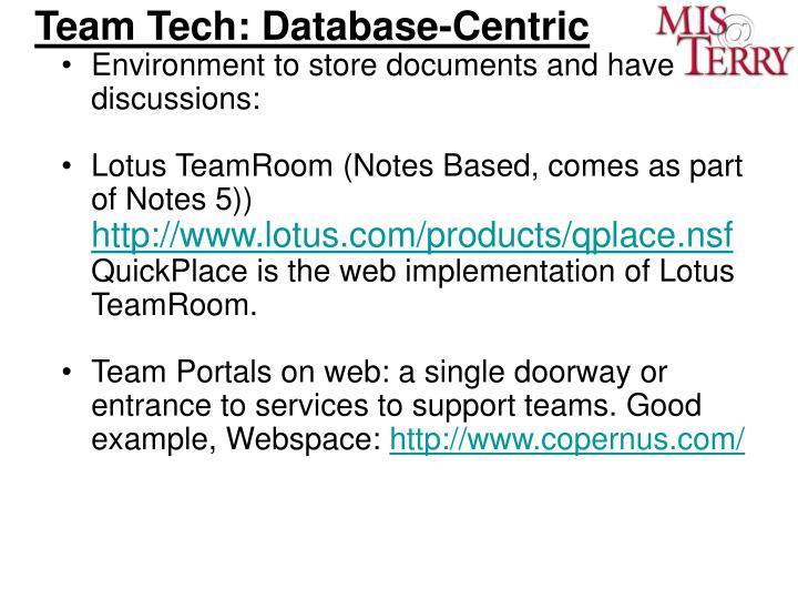 Team Tech: Database-Centric