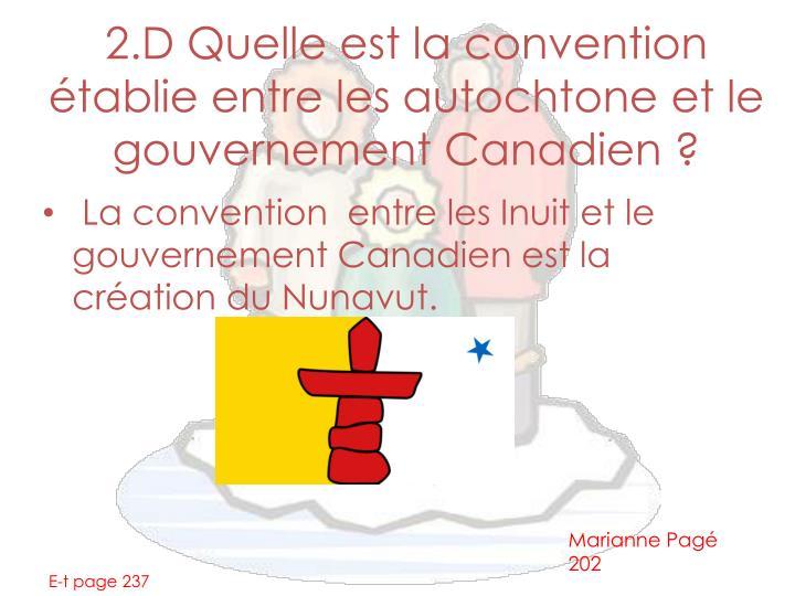 2.D Quelle est la convention établie entre les autochtone et le gouvernement Canadien ?