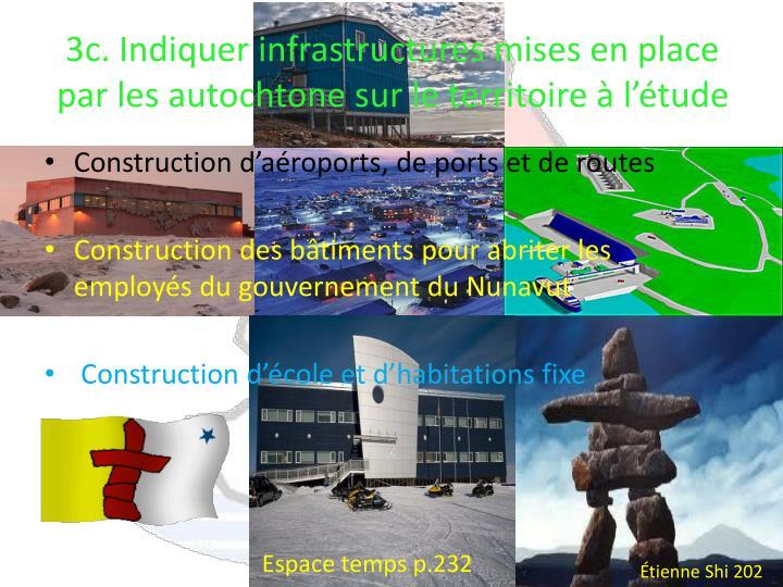 3c. Indiquer infrastructures mises en place par les autochtone sur le territoire à l'étude