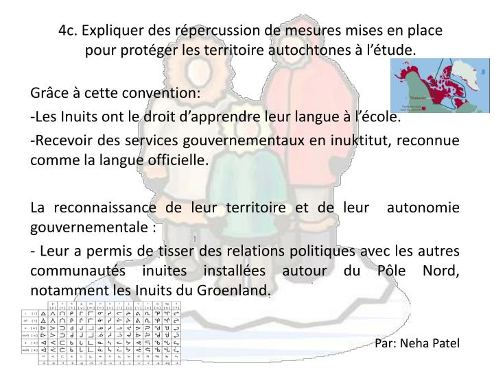 4c. Expliquer des répercussion de mesures mises en place pour protéger les territoire autochtones à l'étude.