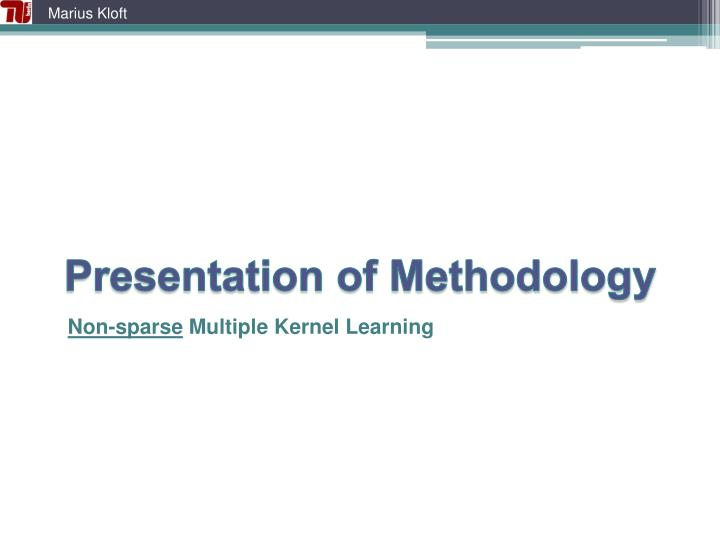 Presentation of Methodology