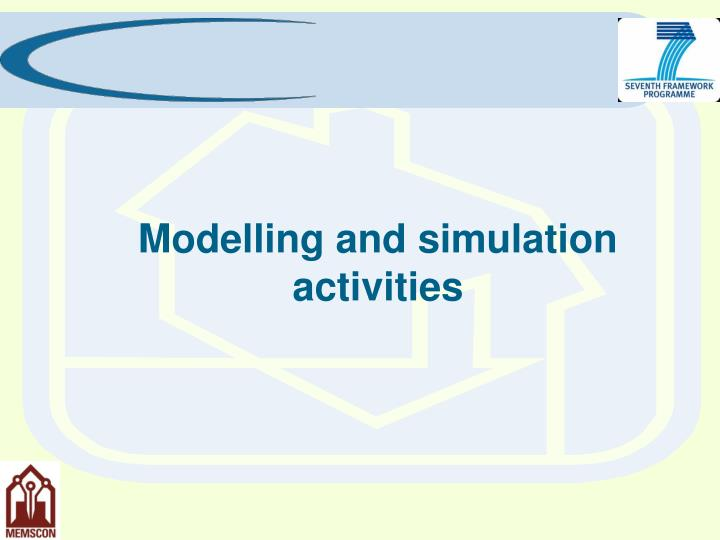 Modelling and simulation activities