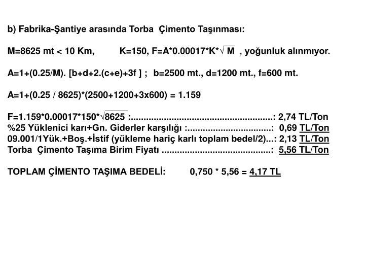 b) Fabrika-Şantiye arasında Torba  Çimento Taşınması: