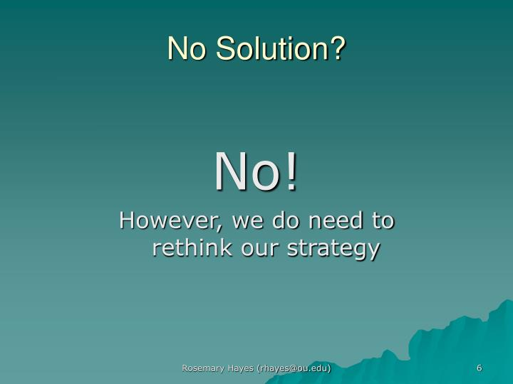 No Solution?