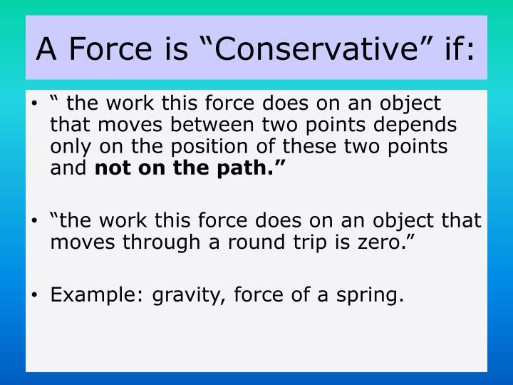 A force is conservative if