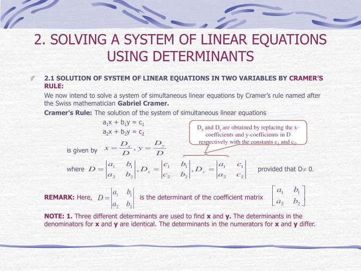 2. SOLVING A SYSTEM OF LINEAR EQUATIONS USING DETERMINANTS