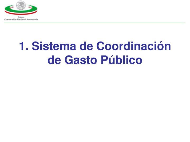 1. Sistema de Coordinación de Gasto Público