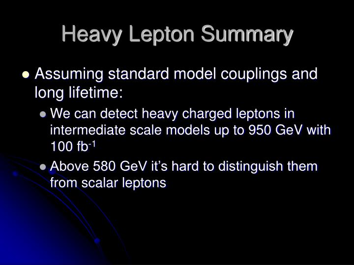 Heavy Lepton Summary