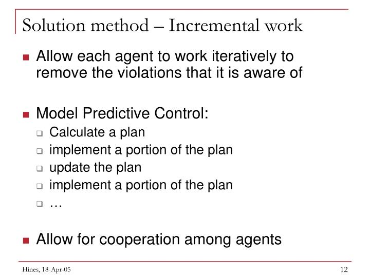 Solution method – Incremental work