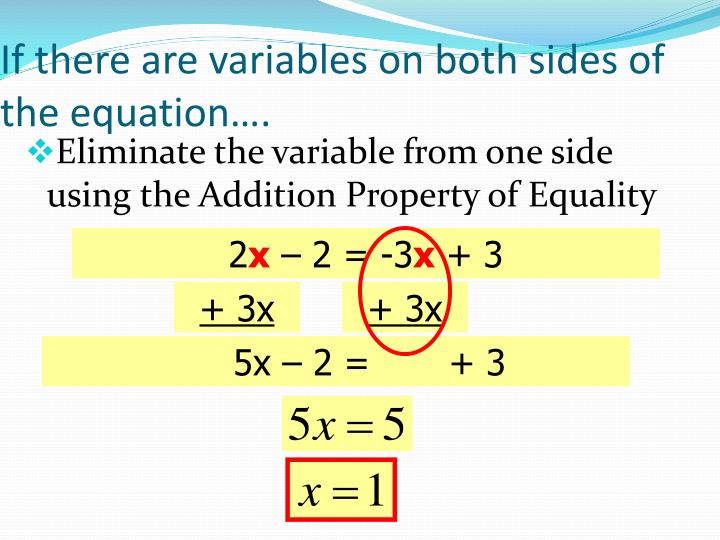 If there are variables on both sides of the equation