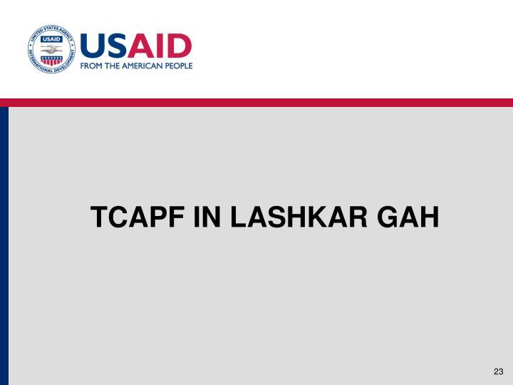 TCAPF IN LASHKAR GAH