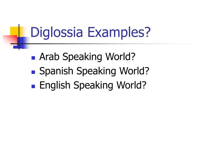 Diglossia Examples?