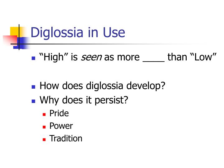 Diglossia in Use