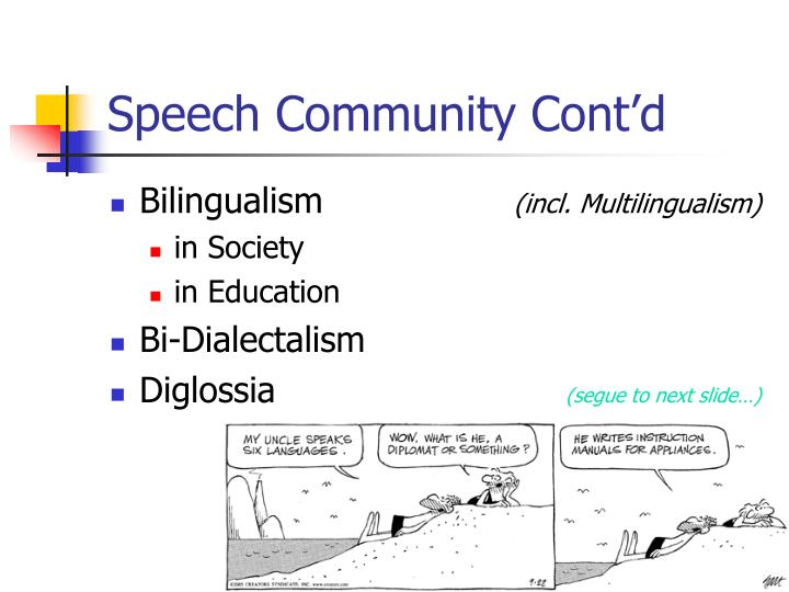 Speech Community Cont'd