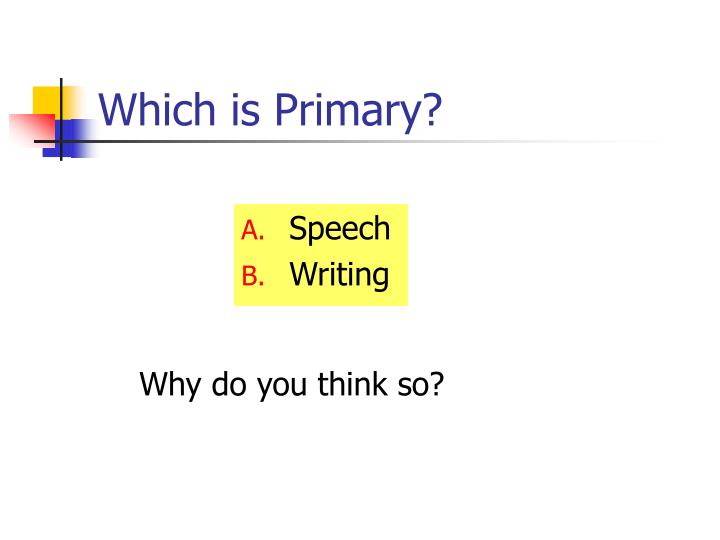 Which is Primary?
