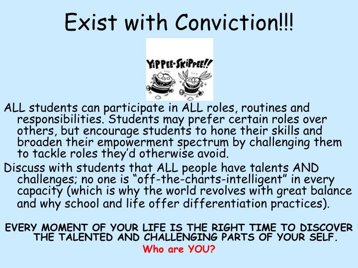Exist with Conviction!!!