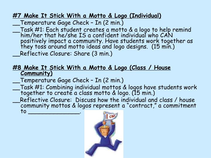 #7 Make It Stick With a Motto & Logo (Individual)