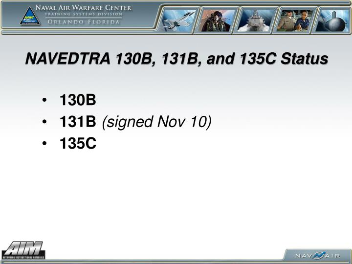 NAVEDTRA 130B, 131B, and 135C Status