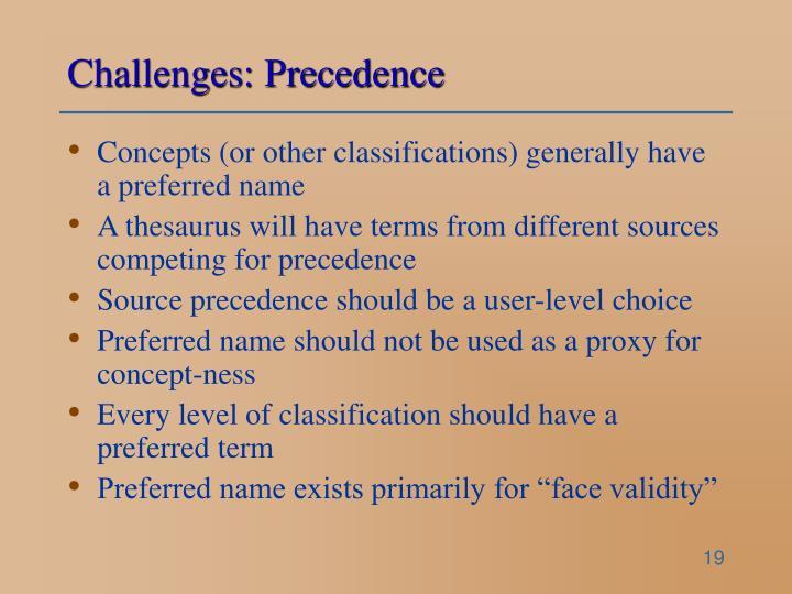 Challenges: Precedence