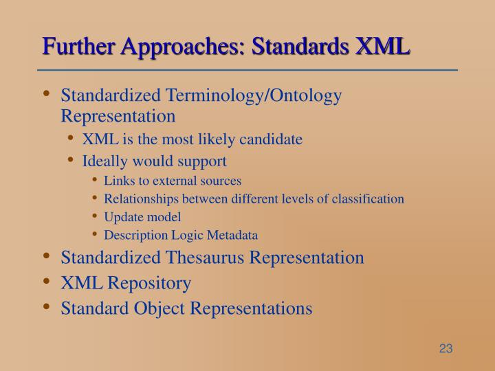 Further Approaches: Standards XML