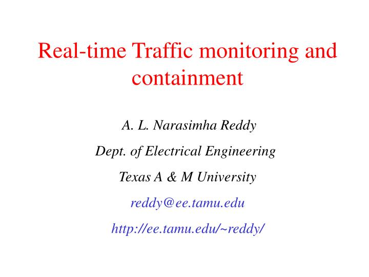 Real-time Traffic monitoring and containment
