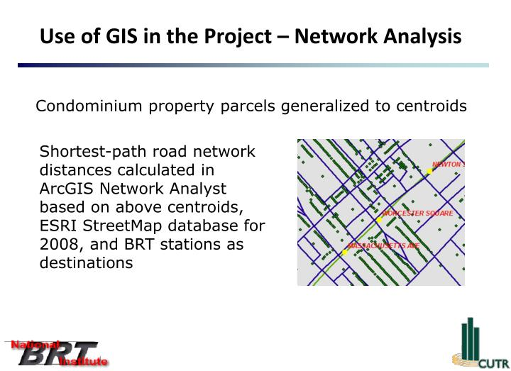 Use of GIS in the Project – Network Analysis