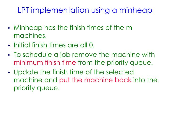 Minheap has the finish times of the m machines.