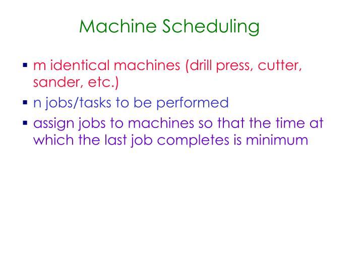 m identical machines (drill press, cutter, sander, etc.)